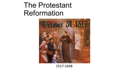 The Protestant Reformation 1517-1648 Holy Roman Empire in 1500 Located in modern day Germany Not a united nation but a patchwork of independent states.