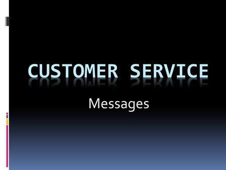 Messages. It is important to return ALL client and insurer calls PROMPTLY Messages.