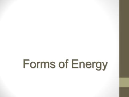 Forms of Energy. What forms of energy can you identify in this picture? How is energy being used?