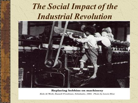 The Social Impact of the Industrial Revolution. People Move to New Cities.