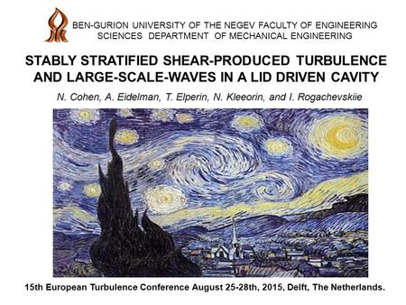 STABLY STRATIFIED SHEAR-PRODUCED TURBULENCE AND LARGE-SCALE-WAVES IN A LID DRIVEN CAVITY BEN-GURION UNIVERSITY OF THE NEGEV FACULTY OF ENGINEERING SCIENCES.