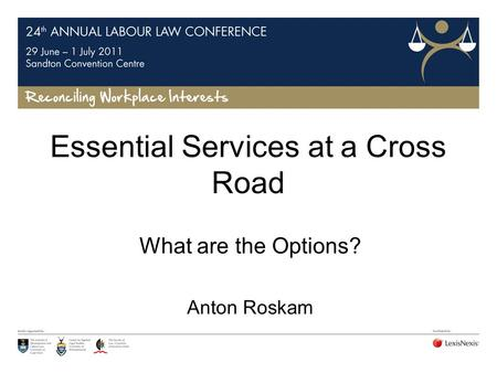 Essential Services at a Cross Road What are the Options? Anton Roskam.