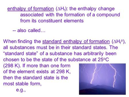 enthalpy of formation (DHf): the enthalpy change