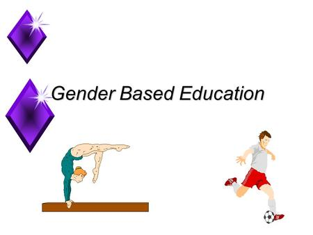 Gender Based Education. Gender Bias u Gender affects the quantity and quality of students' communication with teachers u Studies consistently show that.