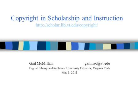 Copyright in Scholarship and Instruction   Gail Digital.