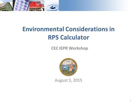 1 August 3, 2015 Environmental Considerations in RPS Calculator CEC IEPR Workshop.