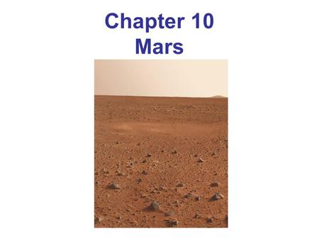 Chapter 10 Mars. Mars's orbit is fairly eccentric which affects amount of sunlight reaching it 10.1 Orbital Properties.