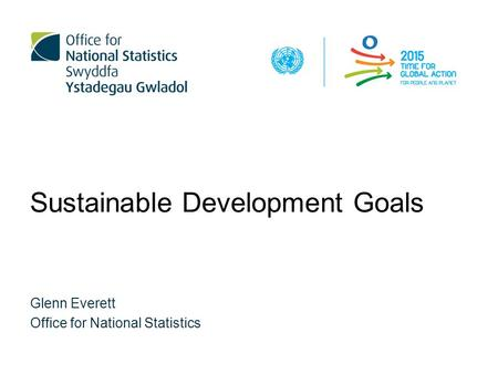 Sustainable Development Goals Glenn Everett Office for National Statistics.