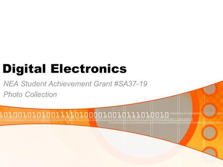 Digital Electronics NEA Student Achievement Grant #SA37-19 Photo Collection.