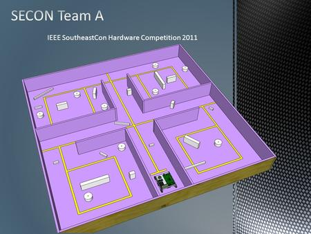 IEEE SoutheastCon Hardware Competition 2011. John DeBerry EE Major Chris Howell James Key Tim Jones EE Major CPE Major Chassis Construction Course Construction.