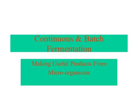Continuous & Batch Fermentation