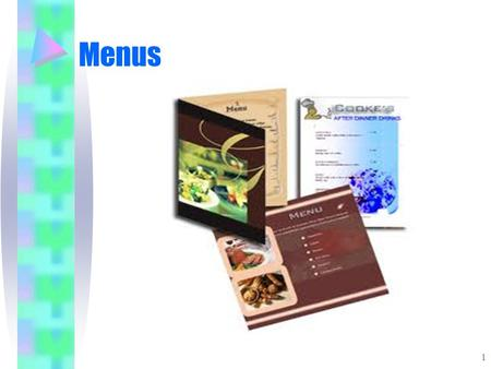 Menus 1. Types of menus The type of menu is based on a number of factors: Time of day Type of client Price range Occasion Style of food 2.