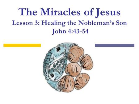 Healing the Nobleman's Son Background to the Miracle