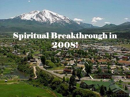 Spiritual Breakthrough in 2008!. Four Marks of a Holy Spirit Empowered Church 1.Transformed lives 2.Love for one another 3.Healings and miracles 4.And.