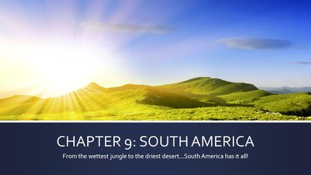 CHAPTER 9: SOUTH AMERICA
