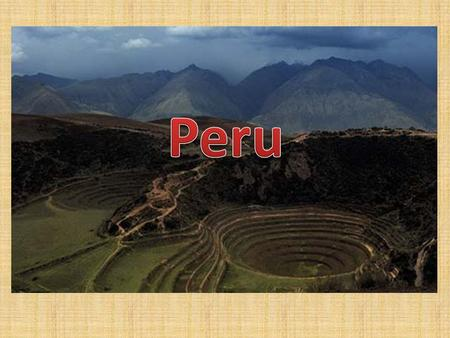 Peru is a country in the west of South America. The name of the country comes from the name of the river Pirru, that means a river in the language of.