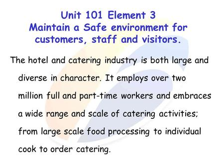 The hotel and catering industry is both large and diverse in character