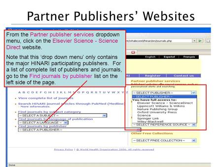 Partner Publishers' Websites From the Partner publisher services dropdown menu, click on the Elsevier Science - Science Direct website. Note that this.
