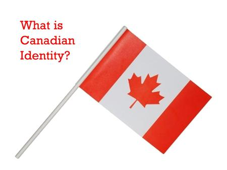 What is Canadian Identity?.