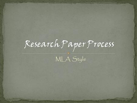 MLA Style. Choose several topics; but only select the one on which you can find several resource materials. i.e.. Books, magazines, encyclopedia, online.