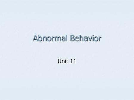 Abnormal Behavior Unit 11. Defining Normal vs. Abnormal APA – Mental Disorders APA – Mental Disorders 1. Characterized by a clinically significant disturbance.