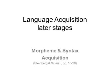 the acquisition of syntax Advanced review syntax acquisition stephen crain∗ and rosalind thornton every normal child acquires a language in just a few years by 3- or 4-years-old,.