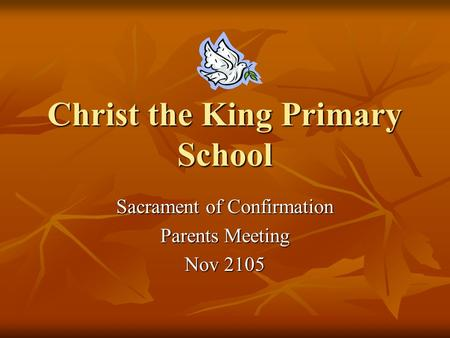 Christ the King Primary School Sacrament of Confirmation Parents Meeting Nov 2105.
