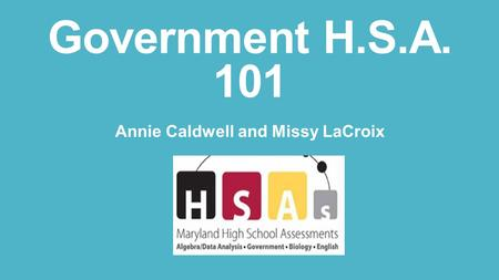 Government H.S.A. 101 Annie Caldwell and Missy LaCroix.