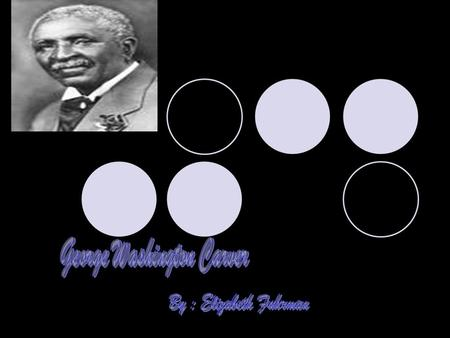 As a Child George Washington Carver was born on July 12,1864 in Diamond Grove, Missouri. He was a sickly child and would remain sick most of his childhood.