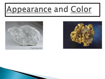Sometimes you need more information than just color and appearance to identify most minerals.