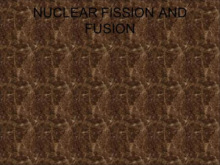 NUCLEAR FISSION AND FUSION. Specification Radioactivity and particles Particles describe the results of Geiger and Marsden's experiments with gold foil.