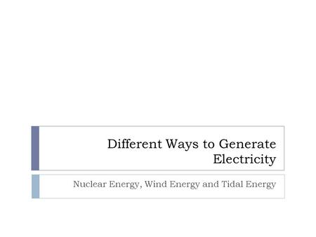 Different Ways to Generate Electricity