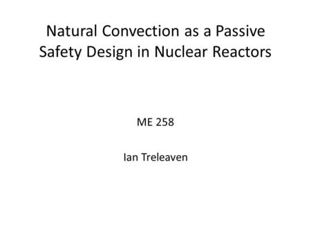 Natural Convection as a Passive Safety Design in Nuclear Reactors