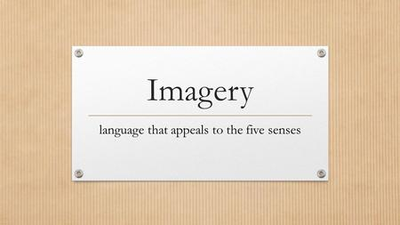Imagery language that appeals to the five senses.