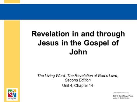 Revelation in and through Jesus in the Gospel of John The Living Word: The Revelation of God's Love, Second Edition Unit 4, Chapter 14 Document#: TX004692.