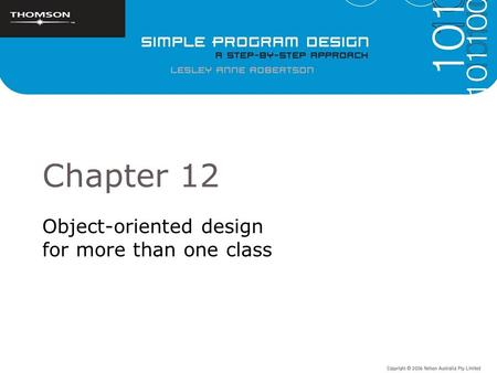 Chapter 12 Object-oriented design for more than one class.