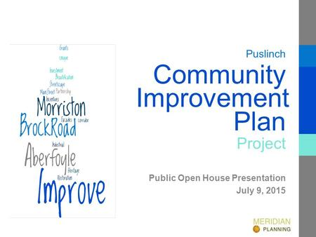 Improvement Public Open House Presentation July 9, 2015 Community Project Plan Puslinch.