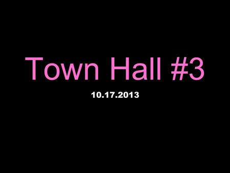 Town Hall #3 10.17.2013. Does the school have a right to mandate what we do outside of school?