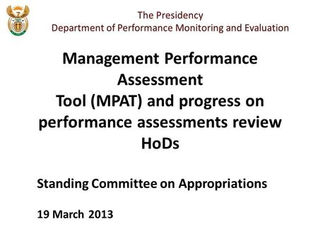 The Presidency Department of Performance Monitoring and Evaluation Management Performance Assessment Tool (MPAT) and progress on performance assessments.