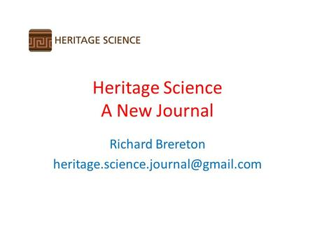 Heritage Science A New Journal Richard Brereton