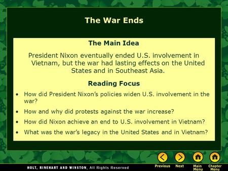 The War Ends The Main Idea President Nixon eventually ended U.S. involvement in Vietnam, but the war had lasting effects on the United States and in Southeast.