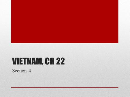 VIETNAM, CH 22 Section 4. 1968 Tet Lunar New Year Truce War funerals Tet Offensive Vietcong launch attack on over 100 towns and 12 U.S. air bases Takes.