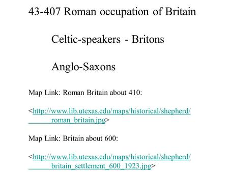Roman occupation of Britain Celtic-speakers - Britons