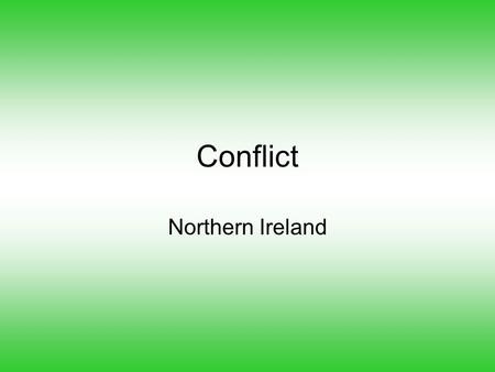 Conflict Northern Ireland. Table of Contents – Europe DateTitleLesson # 10/30Infrastructure20 11/5Review21 **Europe Unit** 11/10Cover Page/MAP22 11/12Industrial.