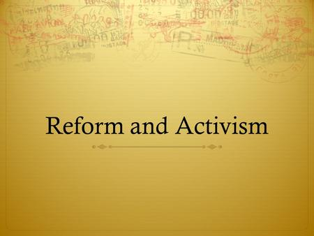 Reform and Activism. Discussion  What are some of the social problems we have in society today?  How do we help solve these social problems?