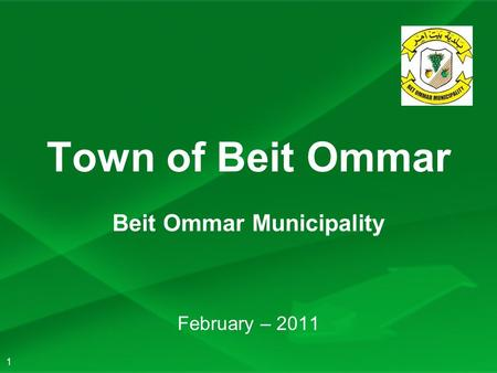 1 Town of Beit Ommar Beit Ommar Municipality February – 2011.