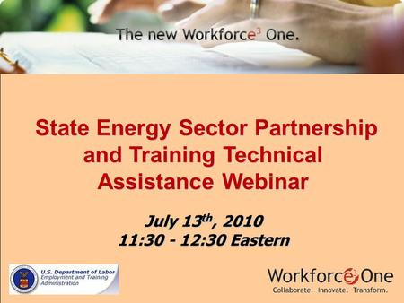 State Energy Sector Partnership and Training Technical Assistance Webinar State Energy Sector Partnership and Training Technical Assistance Webinar July.