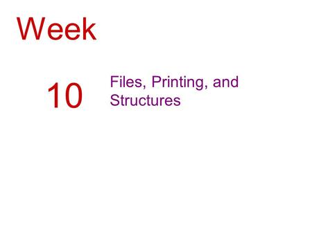 Week Files, Printing, and Structures 10. 2 Introduction Saving data to sequential text files Reading the data back into an application Using the OpenFileDialog,