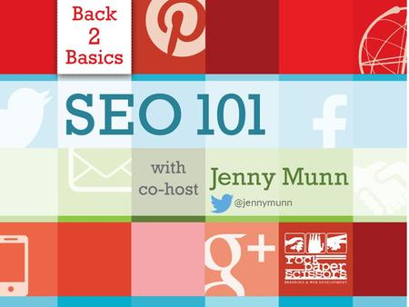 @jennymunn. 1. SEO 101 Overview (it's not so bad!) 2. 5 Basics for SEO Success 3. Recap and Resources Agenda – SEO