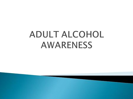  Know and understand the effects of alcohol.  Reveal facts and myths of alcohol consumption.  How to recognize the warning signs of abuse in others.